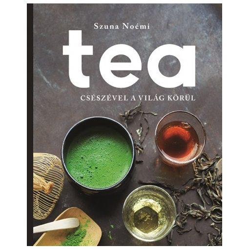 Tea-Csészével a világ körül - könyv - (Szuna Noémi)